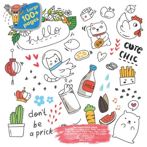 Succulent Coloring Book Cute Chic Dont be a prick, Trolls, Cat, Cars, Turtle, Star, Girls, Super Hero, Tiger, Castle, Owls, Autumn, Adventure, Emoji ... Chic Dont be a prick and others Doodle Book)