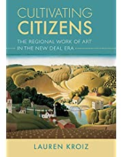 Cultivating Citizens: The Regional Work of Art in the New Deal Era