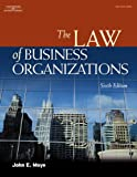 Bundle: the Law of Business Organizations, 6th + WebTutor? on Blackboard® Printed Access Card : The Law of Business Organizations, 6th + WebTutor? on Blackboard® Printed Access Card, Moye, John E., 1401875823