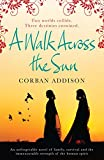 Front cover for the book A Walk Across the Sun by Corban Addison
