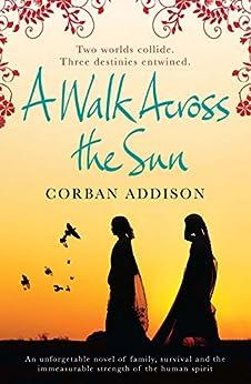A Walk Across the Sun by [Addison, Corban]