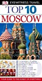 Eyewitness Travel Guides Top 10 Moscow, Matthew Willis and Dorling Kindersley Publishing Staff, 0756685389