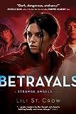 download ebook betrayals: a strange angels novel by lili st. crow (nov 17 2009) pdf epub
