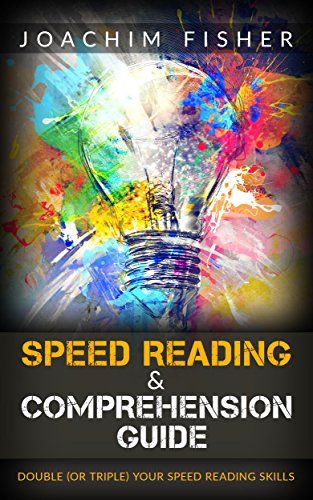 SPEED READING: Speed Reading & Comprehension Guide Double or Triple Your  Speed Reading Skills - Speed Reading for Beginners