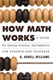How Math Works, G. Arnell Williams, 1442218746