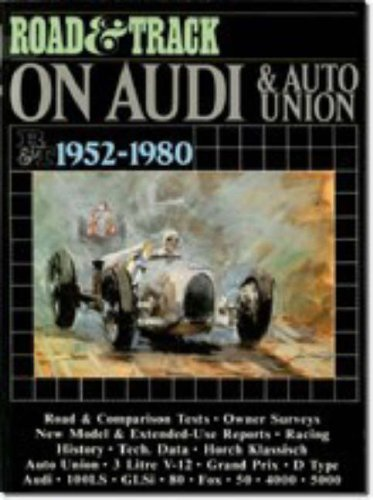 Auto Union - Road & track on Audi & Auto Union, 1952-1980 (Brooklands Road Tests)