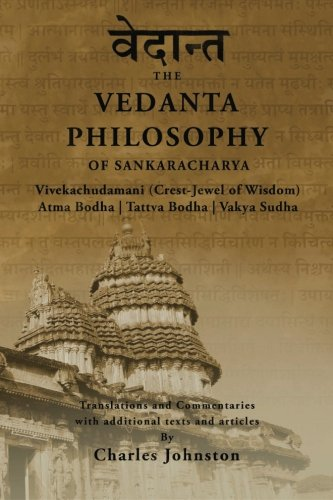 The-Vedanta-Philosophy-of-Sankaracharya-Crest-Jewel-of-Wisdom-Atma-Bodha-Tattva-Bodha-Vakhya-Sudha-Atmanatma-viveka-with-Articles-and-Commentaries