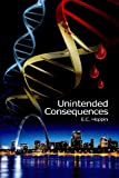 Unintended Consequences, E. C. Hoppin, 0615771637