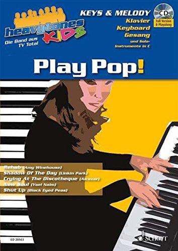 Heavytones Kids: Play Pop!: die freshe Playalong-Serie. Band 1. Klavier, Keyboard und Gesang (+Melodieinstrumente in C). Ausgabe mit CD.