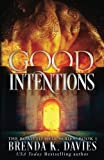 Good Intentions (The Road to Hell Series) (Volume 1)