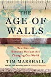 Image of The Age of Walls: How Barriers Between Nations Are Changing Our World (Politics of Place)