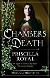 Front cover for the book Chambers of Death by Priscilla Royal