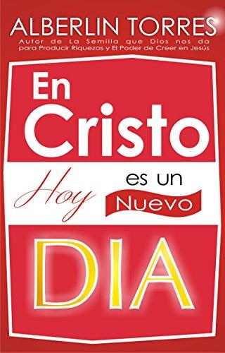 Creciendo día a día con Cristo (Spanish Edition)