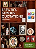 Brewer's Famous Quotations, Nigel Rees, 0550105476