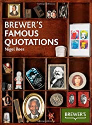 Brewer's Famous Quotations: 5,000 Quotations and the Stories Behind Them