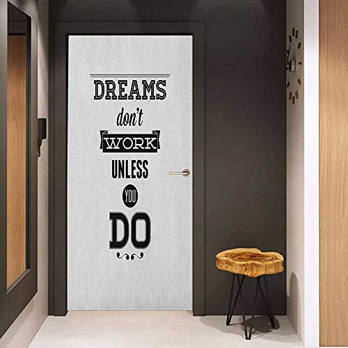 (Onefzc Soliciting Sticker for Door Motivational Dreams Don`t Work Unless You Do Old Fashioned Design Future Goals Training Mural Wallpaper W38.5 x H77 Coconut Black)