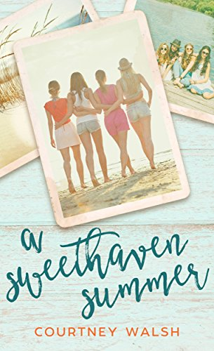 A Sweethaven Summer (The Sweethaven Circle Book 1) by [Walsh, Courtney]
