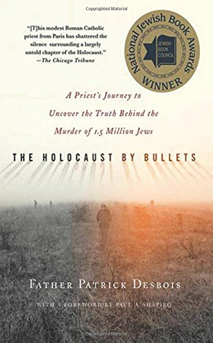 The Holocaust by Bullets: A Priest