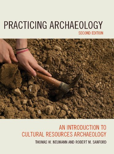 Download Practicing Archaeology: An Introduction to Cultural Resources Archaeology Pdf