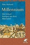 Millennium: Die Geburt Europas aus dem Mittelalter