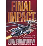 [ [ [ Final Impact (Axis of Time Trilogy) [ FINAL IMPACT (AXIS OF TIME TRILOGY) ] By Birmingham, John ( Author )Jan-30-2007 Paperback