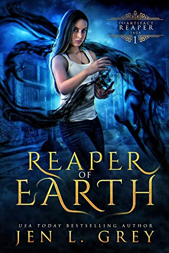 Reaper of Earth (The Artifact Reaper Saga Book 1) by [Grey, Jen L]