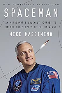Book Cover: Spaceman: An Astronaut's Unlikely Journey to Unlock the Secrets of the Universe