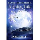 Fluid Mechanics: A Fairy Tale (Fairy Tale Physics)