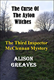 The Curse Of The Ayton Witches: The Third Inspector McClennan Mystery (The Inspector McClennan Mysteries Book 3)