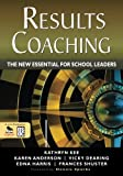 img - for RESULTS Coaching: The New Essential for School Leaders book / textbook / text book