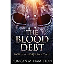 The Blood Debt: Wolf of the North Book 3 (Volume 3)