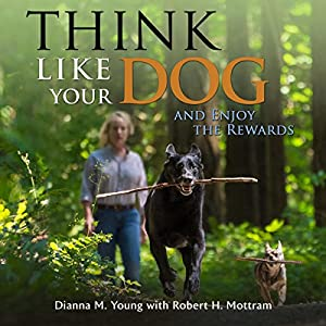 Think Like Your Dog and Enjoy the Rewards Audiobook