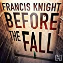 Before the Fall: A Rojan Dizon Novel, Book 2 Audiobook by Francis Knight Narrated by Paul Thornley