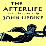 The Afterlife and Other Stories | John Updike