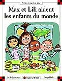 Max et Lili aident les enfants du monde - tome 74 (74)