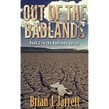 Out of the Badlands (Badlands Trilogy) (Volume 3)