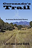 img - for Coronado's Trail (An Arizona Borderlands Mystery) (Volume 1) by Carl Bock (2016-08-30) book / textbook / text book