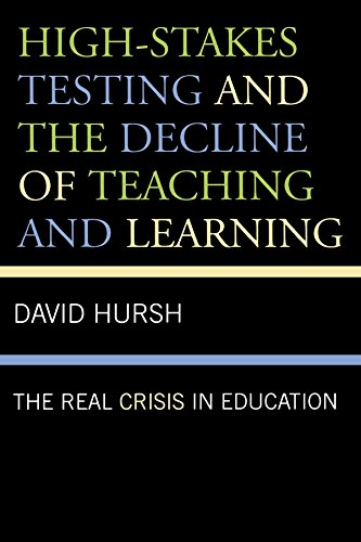 High-Stakes Testing and the Decline of Teaching and Learning: The Real Crisis in Education (Critical Education Policy and Politics) by David Hursh (28-Jan-2008) Paperback