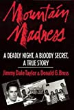 img - for Mountain Madness: A True Story of Murder, Guilt, & Innocence book / textbook / text book