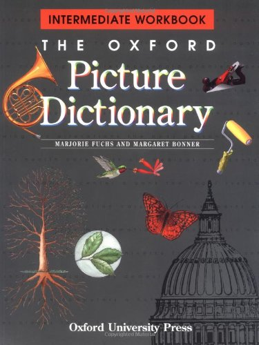 The Oxford Picture Dictionary: Intermediate Workbook (The...