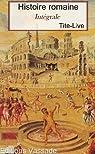 Histoire romaine (Intégrale 142 Livres ou fragments) par Tite-Live