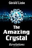The Amazing Crystal, Gerald Lizee, 1493690906