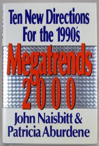 Megatrends 2000 by John Naisbitt and  Patricia Aburdene