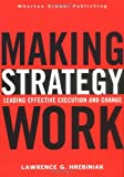 Making Strategy Work, Lawrence G. Hrebiniak, 013146745X