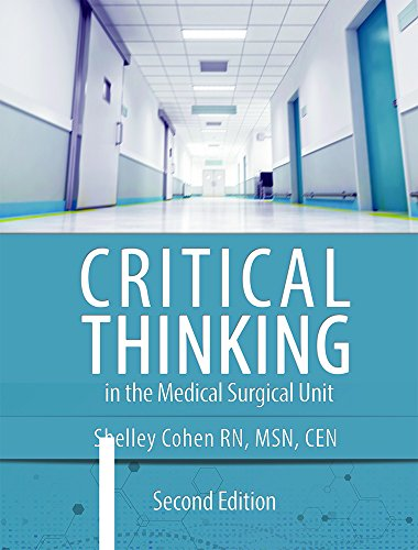 Critical Thinking in the Medical-Surgical Unit, Second Edition: