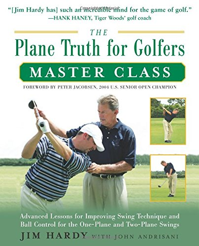 The-Plane-Truth-for-Golfers-Master-Class-Advanced-Lessons-for-Improving-Swing-Technique-and-Ball-Control-for-the-One-and-Two-Plane-Swings