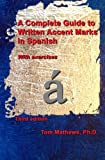 img - for A Complete Guide to Written Accent Marks in Spanish: With Exercises book / textbook / text book