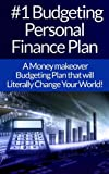Budgeting: Personal Finance Plan: The #1 Guide To Budgeting, Personal Finance, And Gaining Financial Freedom In An Easy To Follow System That Will Change ... Self Discipline, Habit, Goal Setting)