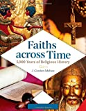 img - for Faiths across Time [4 volumes]: 5,000 Years of Religious History book / textbook / text book
