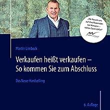Das Neue Hardselling (6. Auflage): Verkaufen heißt verkaufen - So kommen Sie zum Abschluss Hörbuch von Martin Limbeck Gesprochen von: Martin Limbeck